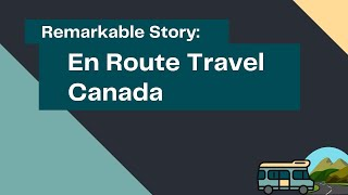 Remarkable Story: Kimo and Joanne of En Route Travel Canada