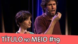 IMPROVÁVEL - TÍTULO NO MEIO #19