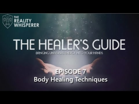 The Healers Guide: Episode 7 - Body Healing Techniques