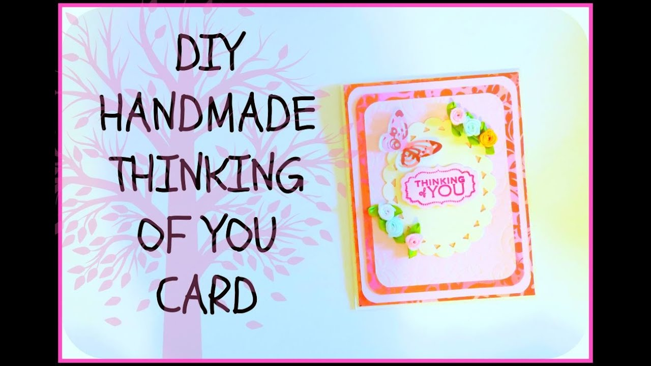 How To Make Diy Thinking Of You Handmade Card Youtube