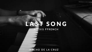 Last Song - Alexis Ffrench 🎹(Piano Cover) Nacho de la Cruz
