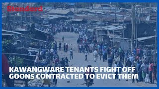 Drama as Kawangware tenants fight off goons contracted to evict them