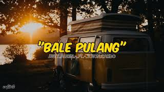 BALE_PULANG_-_JUSTY_ALDRIN_FT_TOTON_CARIBO (OFFICIAL LIRIK)