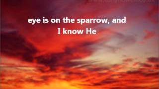 His Eye Is On The Sparrow (Instrumental) with lyrics