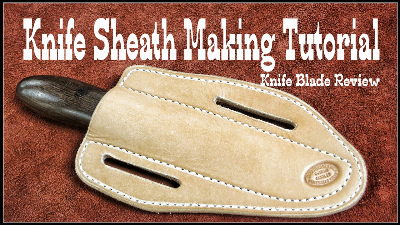 Leatherworking How To Make Leather Knife Sheaths Session 2