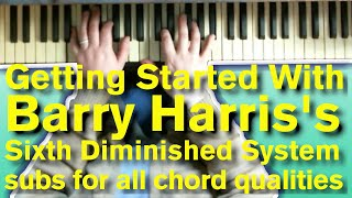 Getting Started With Barry Harriss Sixth Diminished System