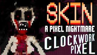 Skin: A Pixel Nightmare (2013)