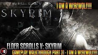 Elder Scrolls V: Skyrim Gameplay Walkthrough Part 31 - I Am A Werewolf!!!!