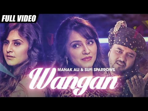 New Punjabi Songs 2016 | Wangan | Sufi Sparrows ft Manak Ali | Latest Punjabi Songs