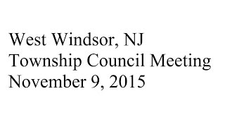 West Windsor, NJ - Township Council Meeting - November 9, 2015