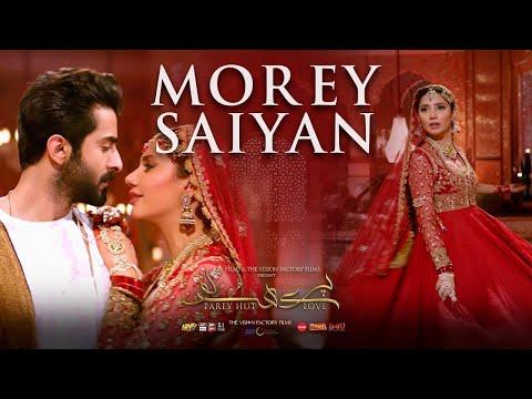 FULL SONG Morey Saiyan   Parey Hut Love   Mahira Khan   Sheheryar Munawar   Zeb Bangash