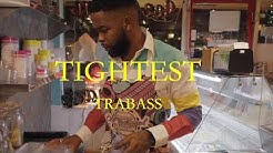 Trabass- Tightest ( Official video)