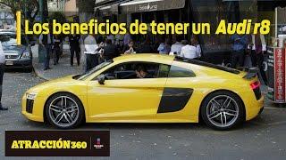 Audi R8 2017 | Los beneficios de tener un... | Atracción360