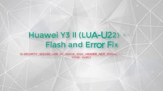Huawei y3 ll full flash and fix error
