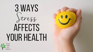 3 Ways Stress Impacts Your Health // Wellness Wednesday 7