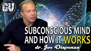 Joe Dispenza - How the subconscious mind works and how to reprogram it