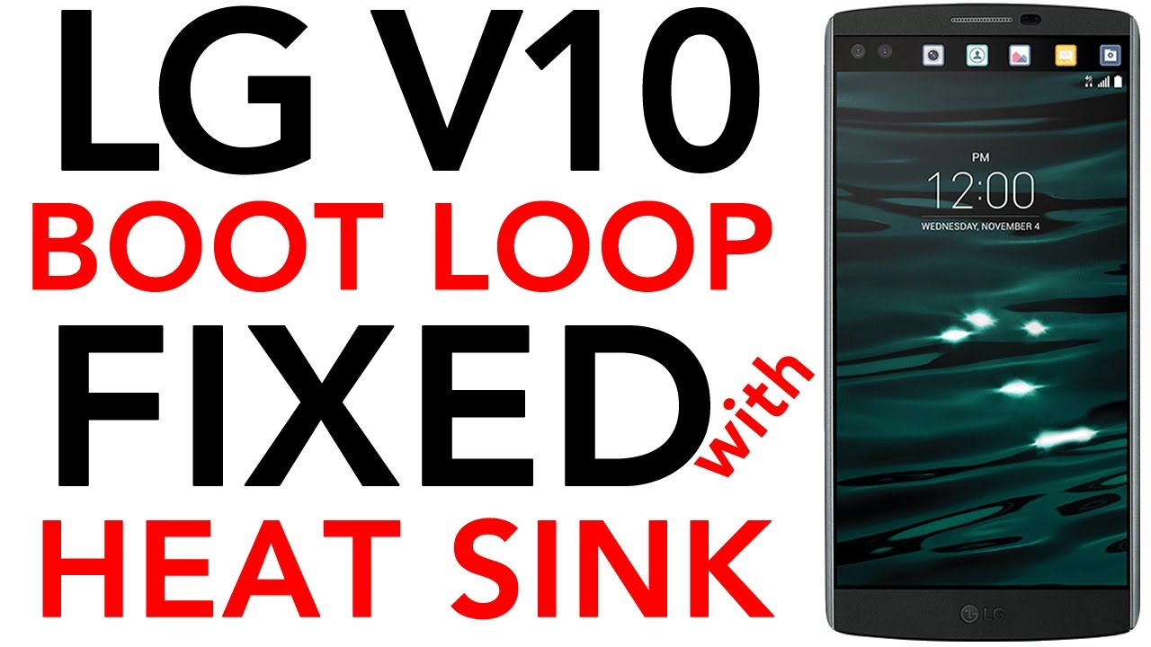Lg V10 Boot Loop Issue Fixed With Heat Sink Installation Turning Off