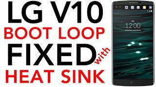 LG V10 Boot Loop Issue FIXED with Heat Sink Installation Turning Off On Fix Stuck on LG Logo Repair
