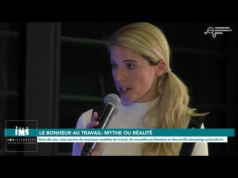 """""""Le bonheur au travail : mythe ou réalité ?"""" 7/7 (Luxembourg Sustainability Forum 2017)"""
