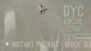 Instant present : Berck-sur-Mer  / #DYC - Drone Your Camera