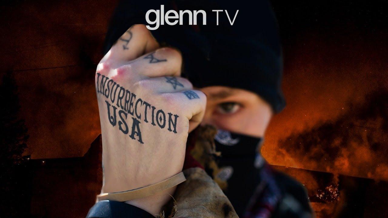 INSURRECTION USA: Exposing the Radicals' Dangerous Agenda to Burn America   Glenn TV