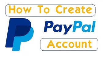 Create PayPal Account 2020 [UPDATED]