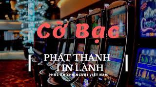 Cờ Bạc 2 - Phát Thanh Tin Lành