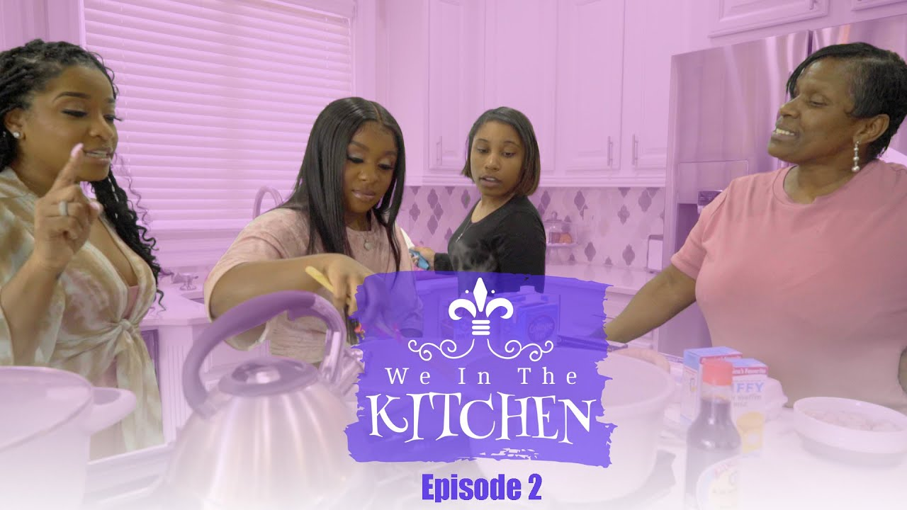 We in the Kitchen |  Ep. 2