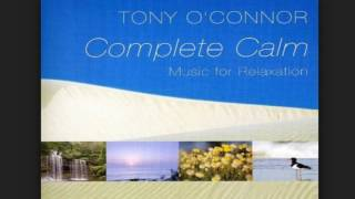 Tony O'Connor - Complete Calm & Dreamtime