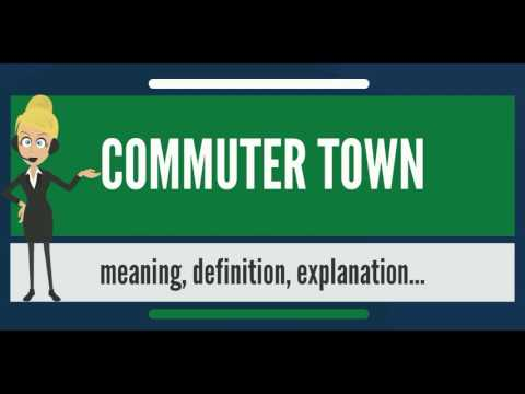 What is COMMUTER TOWN? What does COMMUTER TOWN mean? COMMUTER TOWN meaning & explanation