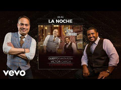 Gilberto Santa Rosa - La Noche feat. Roberto Roberton Hernandez (Audio)