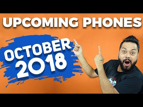 TOP 10 UPCOMING MOBILE PHONES IN INDIA - OCTOBER 2018 ⚡⚡⚡