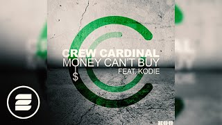 Crew Cardinal feat. Kodie - Money Can't Buy (DJ Gollum feat. DJ Cap Radio Edit)