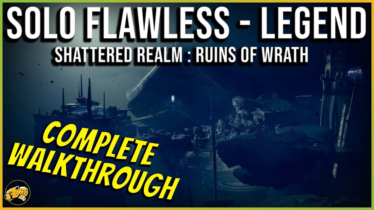 Download Solo Legend Shattered Realm Ruins of Wrath - Flawless Guide Walkthrough - Destiny 2 Season of Lost