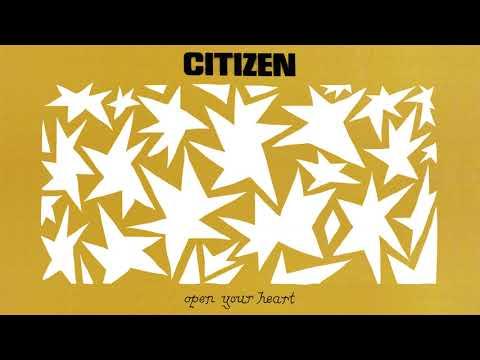 "Citizen - ""Open Your Heart"" (Official Audio)"