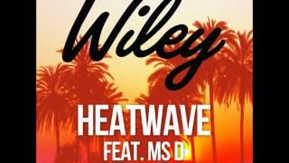 Wiley - Heatwave ft MS D