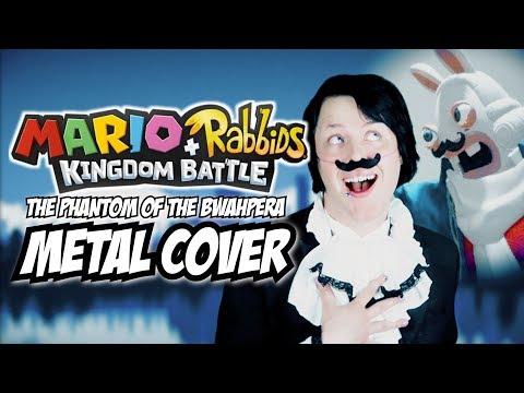 Mario + Rabbids Kingdom Battle OPERA METAL (The Phantom of Bwahpera ACT 1) Cover by Endigo