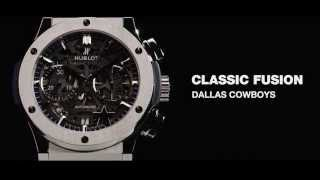 HUBLOT DALLAS COWBOYS OFFICIAL WATCHES