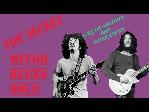 Peter Green and Carlos Santana: The Secret Weapon in The Minor Blues . (Guitar Lesson)