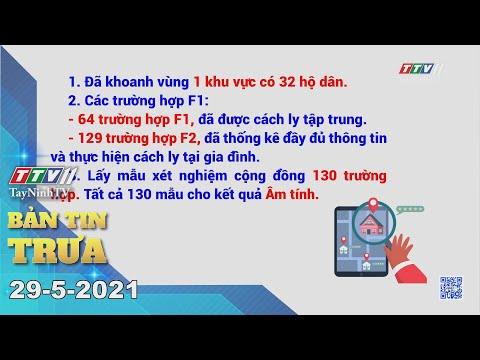 Bản tin trưa 29-5-2021   Tin tức hôm nay   TayNinhTV