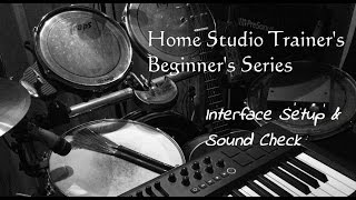 HST Beginners Series - Interface setup and Sound Check