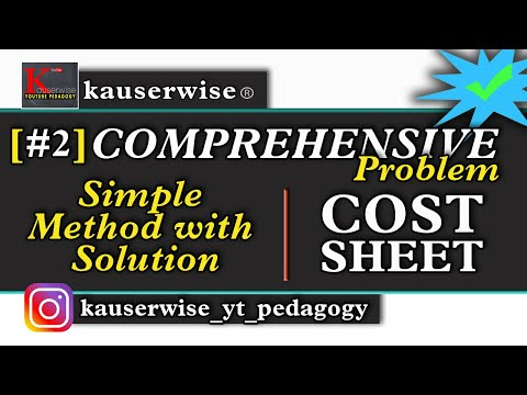 #2 Cost sheet with Inventories [ Comprehensive Problem ] Cost Sheet tutorial by:- Kauserwise