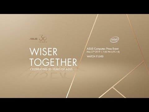 ASUS Computex 2019 | Wiser Together