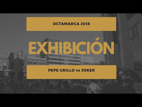 PEPE GRILLO vs JOKKER - Exhibición - Octamarca 1vs1 2018