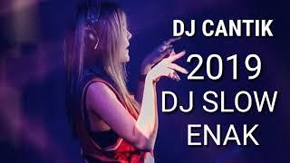 DJ Cantik Terbaru 2019 Slow Musik paling enak gaes