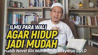 Ilmu Para Wali Agar Hidup Jadi Mudah Habib Novel Alaydrus