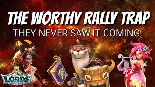 The Worthy Rally Trap Under Attack! - Lords Mobile