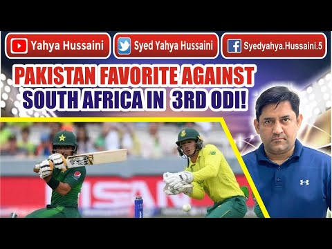 Syed Yahya Hussaini: Pakistan favorite against South Africa in 3rd ODI.  Yahya Hussaini  