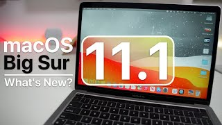 macOS Big Sur 11.1 is Out! - What's New?