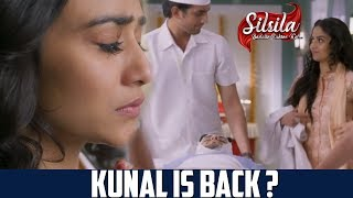 Silsila Badalte Rishton Ka: Mauli Finds Kunal In Hospital | Mauli Feels Nostalgic | What Next ?